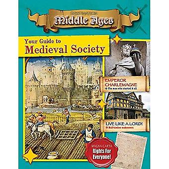 Your Guide to Medieval Society (Destination: Middle� Ages)