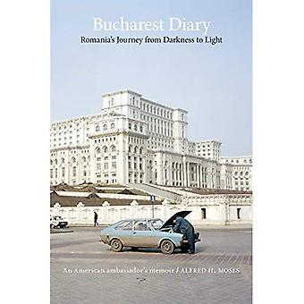 Bucharest Diary: Romania's Journey from Darkness to Light