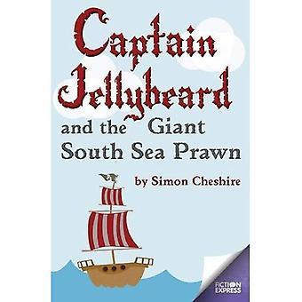 Captain Jellybeard and the Giant South Sea Prawn (Fiction Express)