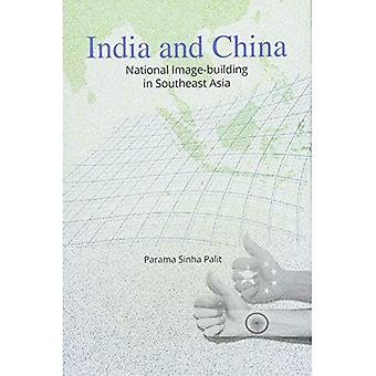 India and China: National Image-Building in Southeast Asia