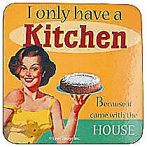 I Only Have A Kitchen.... single funny drinks coaster
