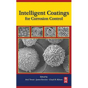 Intelligent Coatings for Corrosion Control by Tiwari & Atul