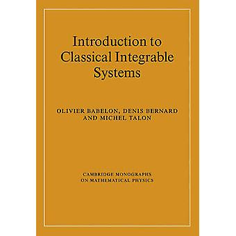 Introduction to Classical Integrable Systems by Babelon & Olivier