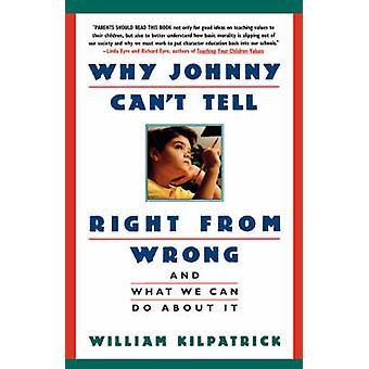 Waarom Johnny Cant vertellen recht van verkeerde en wat We eraan kunnen doen door Kilpatrick & Willem