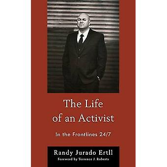 The Life of an Activist In the Frontlines 247 by Ertll & Randy Jurado