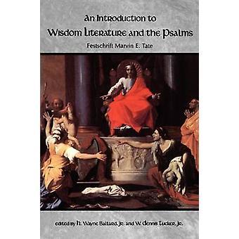 Een inleiding tot de wijsheidsliteratuur en de Psalmen door Ballard & Jr. & H Wayne