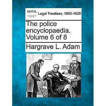 警察の百科事典。アダム ・ ハーグレーブ l. によって 8 の第 6 巻