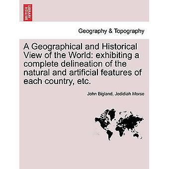 A Geographical and Historical View of the World exhibiting a complete delineation of the natural and artificial features of each country etc. VOL. V by Bigland & John