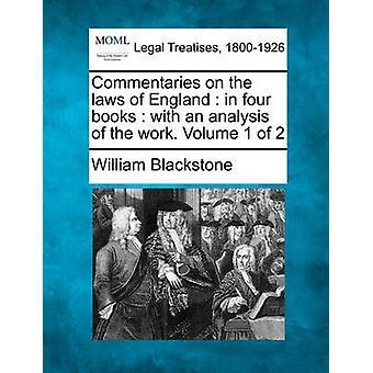 تعليقات على قوانين إنكلترا في أربعة كتب تحليلاً للعمل. حجم 1 2 بلاكستون & ويليام