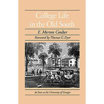 College Life in the Old South by Coulter & Merton E.