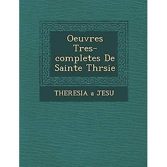 Oeuvres Trescompletes De Sainte Thrsie by JESU & THERESIA a
