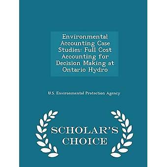 دراسات المحاسبة البيئية الكاملة محاسبة التكاليف لعملية صنع القرار في أونتاريو هيدرو العلماء الطبعة اختيار من وكالة حماية البيئة في الولايات المتحدة