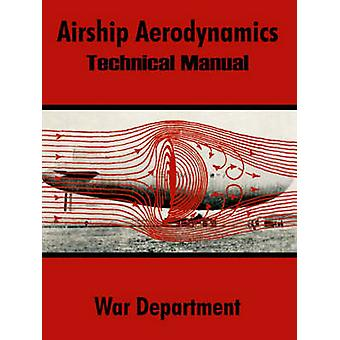 Airship Aerodynamics Technical Manual by War Department