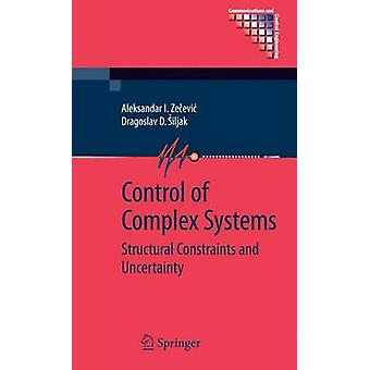Control of Complex Systems  Structural Constraints and Uncertainty by Zecevic & Aleksandar