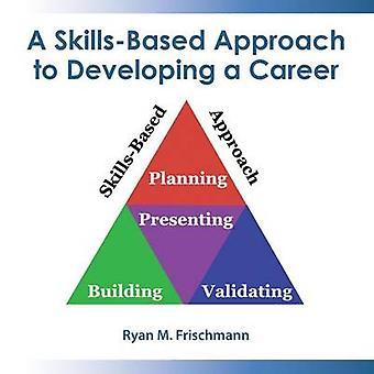 En SkillsBased tilgang til at udvikle en karriere ved at Frischmann & Ryan M.