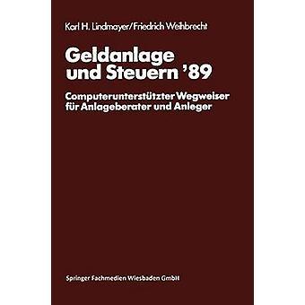Geldanlage und pröva 89 Computeruntersttzter Wegweiser fr Anlageberater und Anleger av Lindmayer & Karl H.