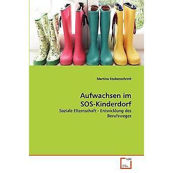 Aufwachsen im SOSKinderdorf by Stubenschrott & Martina