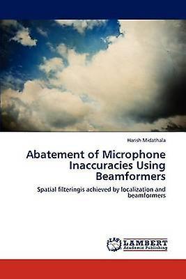 Abatement of Microphone Inaccuracies Using Beamformers by Midathala & Harish