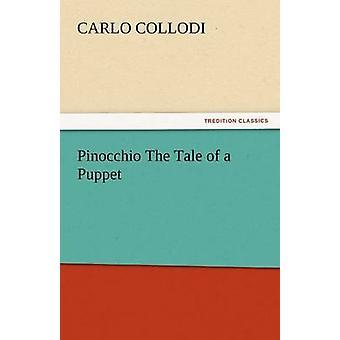 Pinocchio the Tale of a Puppet by Collodi & Carlo