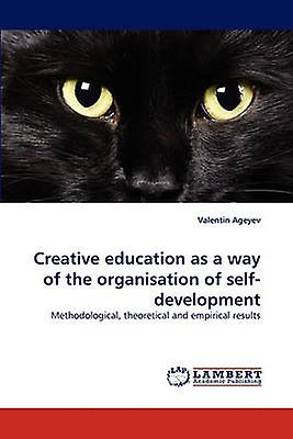 Creative education as a way of the organisation of selfdevelopHommest by Ageyev & Valentin