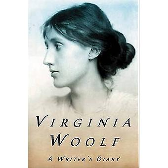 A Writer's Diary - Being Extracts from the Diary of Virginia Woolf by
