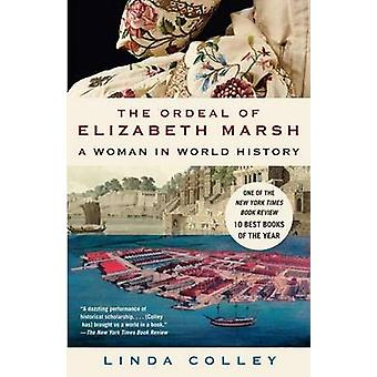 The Ordeal of Elizabeth Marsh - A Woman in World History by Linda Coll