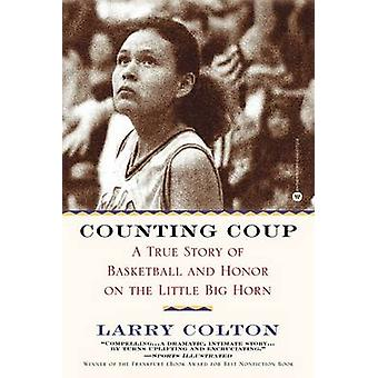 Counting Coup - A True Story of Basketball and Honor on the Little Big