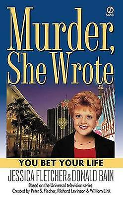 You Bet Your Life by Jessica Fletcher - Donald Bain - 9780451207210 B