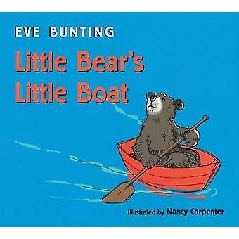 Little Bear's Little Boat by Eve Bunting - Nancy Carpenter - 97805477