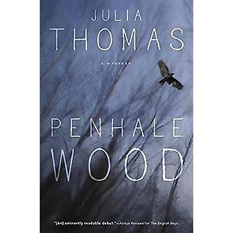 Penhale Wood - A Mystery by Julia Thomas - 9780738752501 Book
