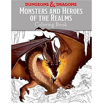 Monsters and Heroes of the Realms - A Dungeons & Dragons Coloring Book