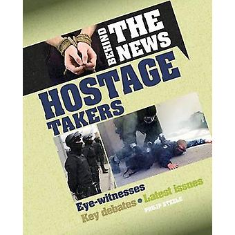 Hostage Takers by Philip Steele - 9780778725923 Book