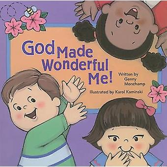 God Made Wonderful Me! by Genny Monchamp - Karol Kaminski - 978081983