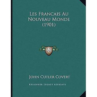 Les Francais Au Nouveau Monde (1901) by John Cutler Covert - 97811673