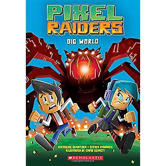 Dig World (Pixel Raiders #1) by Steven O'Donnell - 9781338161182 Book