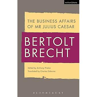 The Business Affairs of Mr Julius Caesar by Bertolt Brecht - Charles