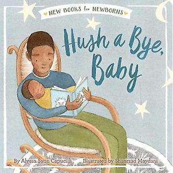 Hush a Bye - Baby by Alyssa Satin Capucilli - 9781534401396 Book