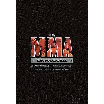 The MMA Encyclopedia by Jonathan Snowden - Kendall Shields - 97815502