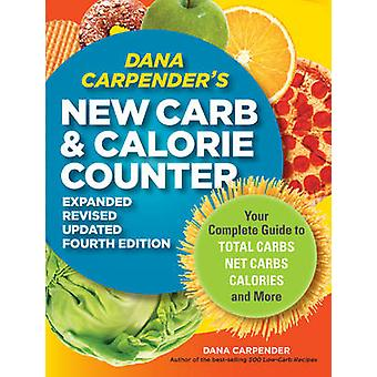 Dana Carpender's New Carb Counter - Your Complete Guide to Total Carbs