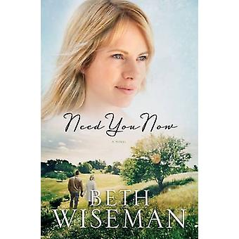 Need You Now by Beth Wiseman - 9781595548870 Book