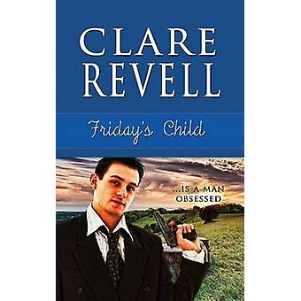 Friday's Child by Clare Revell - 9781611162790 Book