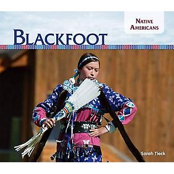 Blackfoot by Sarah Tieck - 9781624035777 Book