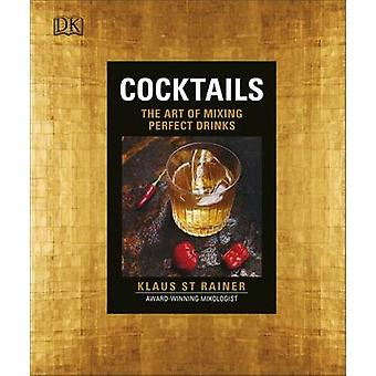 Cocktails - The Art of Mixing Perfect Drinks by Klaus St. Rainer - 978