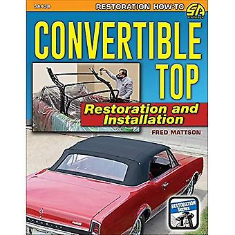 Convertible Top Restoration and Install