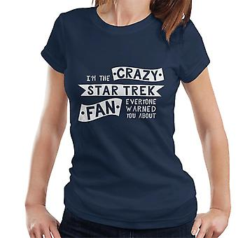 Verrückte Star-Trek-Fan warnte alle Sie über Damen T-Shirt