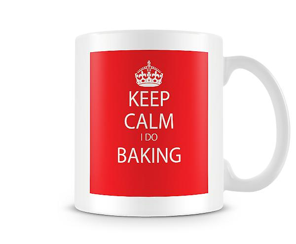 Keep Calm I Do Baking Printed Mug