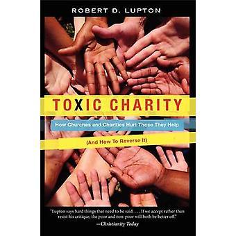 Giftige liefdadigheid - hoe kerken en liefdadigheidsinstellingen pijn die ze helpen (en H