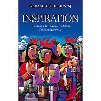 Inspiration - Towards a Christian Interpretation of Biblical Inspirati