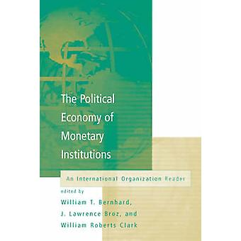The Political Economy of Monetary Institutions - An International Orga
