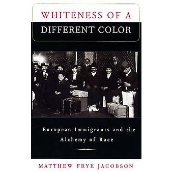Whiteness of a Different Color - European Immigrants and the Alchemy o